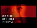 Surveillance Technology – Inventing the Future