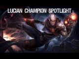 League of Legends:  Lucian Champion Spotlight + Gameplay + Hired Gun Skin