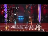 """SIDE BITCHES"" ""Comedy After Dark"" EP 5"