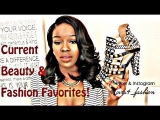 Current Beauty & Fashion Favs!