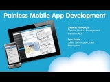 Painless Mobile App Development Webinar