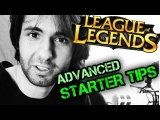 Advanced Starter Tips for League of Legends