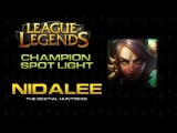 League of Legends Champion Spotlight and Tips : Nidalee