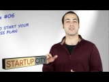 Startup City – Episode 6 – How do I start my business plan?