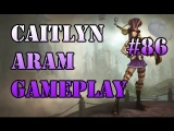 PRO CAITLYN ARAM Gameplay [Howling Abyss] #86 League of Legends LOL Champions