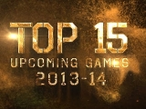 TOP 15 UPCOMING GAMES 2013 – 2014!