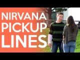 Nirvana Song Lyrics Pickup Lines