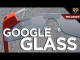 Google Glass: Explorers Edition – Tech Assasin Reloaded