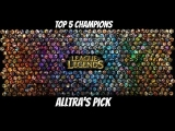 League Of Legends Top 5 Champions w/ Alltra
