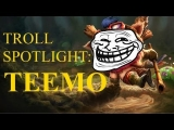 League of Legends Troll spotlight: Teemo [A League of Legends Champion spotlight parody]