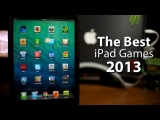 Best iPad Games 2013 (Ep. 1) Top iPad Game Apps For iPad & iPad Mini