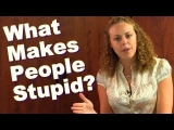 What Makes People Stupid? How To Be Smarter? Psychology Psychetruth Corrina Rachel