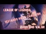 League of Legends – Testando Nova Champion ' Quinn and valor""