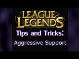 Guide to playing as an Aggressive Support | League of Legends LoL Support Guide