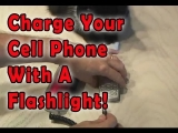 Charge Your Cell Phone With a Flashlight!