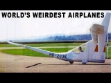 WORLD'S WEIRDEST AIRPLANES