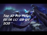 Top 10 Pro Plays EU/NA LCS W8-W9 2013 – League Of Legends