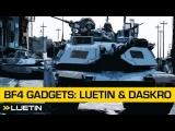 Battlefield 4: Gadgets and Tech with Luetin & Daskro
