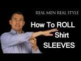 How To Roll Up Shirt Sleeves – 3 Ways To Fold Mens Dress Shirt Sleeve – Male Style Advice