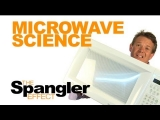The Spangler Effect – Microwave Science Season 01 Episode 03