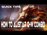 Quick Tips – How to Alistar Q+W Combo