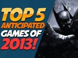 TOP 5 Anticipated GAMES of 2013! – Inside Gaming Daily