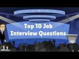 Top 10 Job Interview Questions – The Most Common Job Interview Questions You NEED to be Prepared For