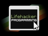 Lifehacker – Programming! Learn the Basics of Coding, How to Pick a Language a Project, and More!